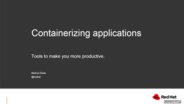 Containerizing applications - tools to make you more productive