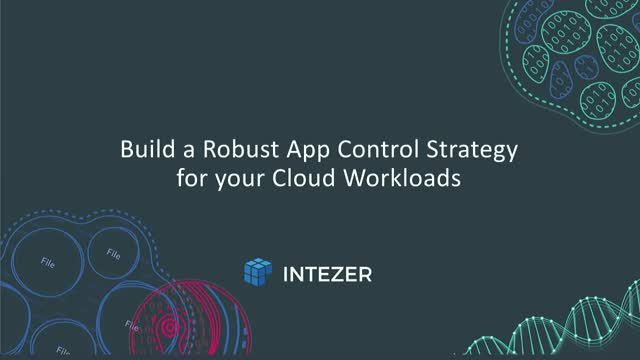 Build a Robust App Control Strategy for your Cloud Workloads