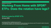 Working From Home with SPDR ETFs: Does the rotation have legs?