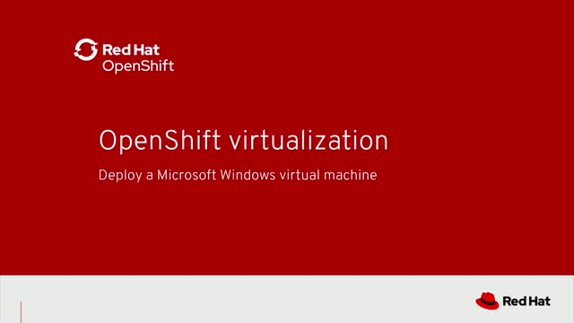 OpenShift Virtualization: Deploy a Microsoft Windows Server 2019 Virtual Machine