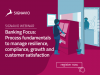 Banking Focus: Process Fundamentals to Manage Operational Resilience in Times of