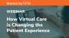 How Virtual Care is Changing the Patient Experience