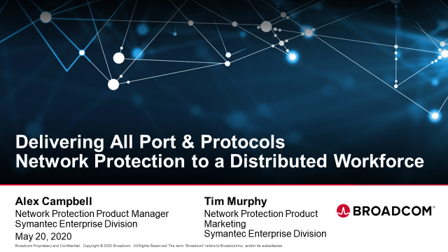 Delivering All Port & Protocols Network Protection to a Distributed Workforce