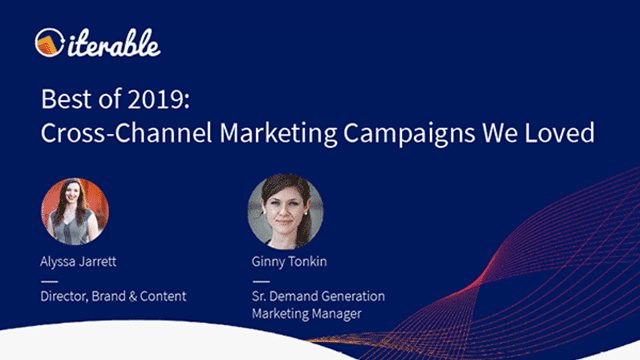 Best of 2019: Cross-Channel Marketing Campaigns We Loved