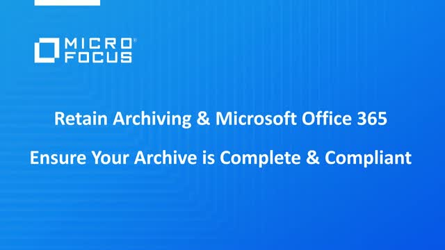 Retain Archiving & Office 365: Ensure Your Data Archive is Complete & Compliant