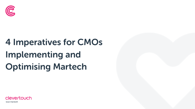 4 Imperatives for CMOs Implementing and Optimising Martech