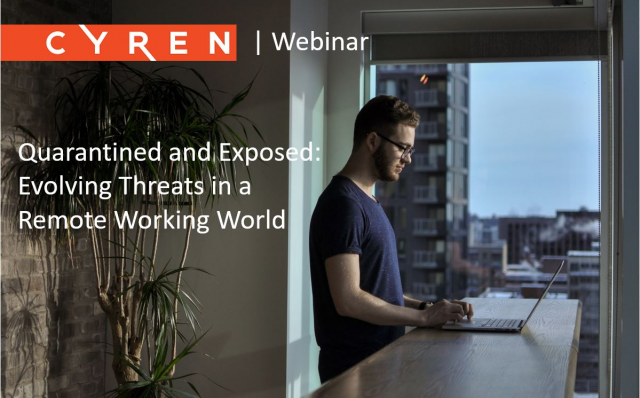 Quarantined and Exposed: Evolving Threats in a Remote Working World