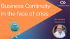 Business Continuity in the face of crisis