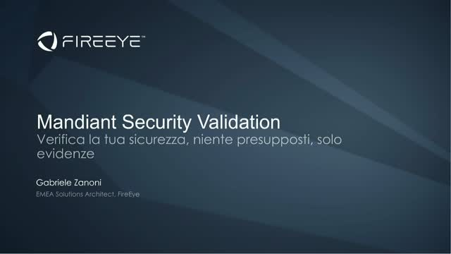 Mandiant Security Validation: verifica la tua sicurezza, niente presupposti