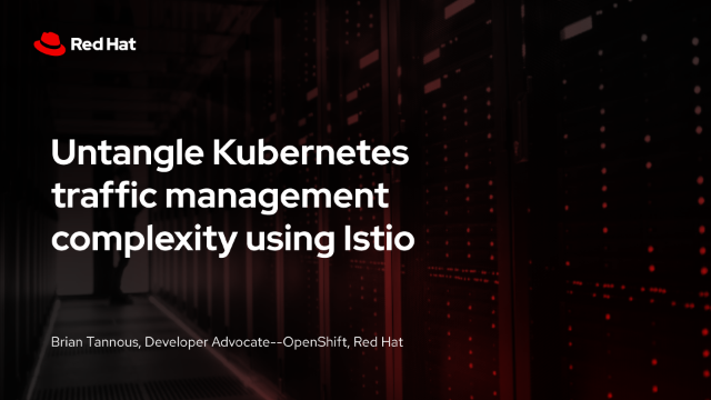 ​Untangle Kubernetes traffic management complexity using Istio