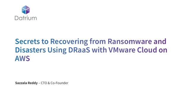 Secrets to Recovering from Ransomware and Disasters Using DRaaS with VMC