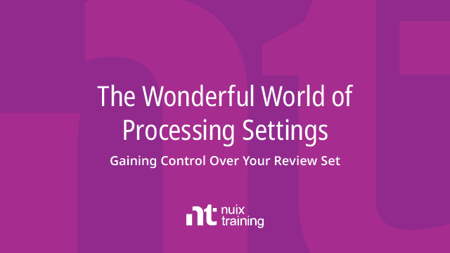 The Wonderful World of Processing Settings: Gaining Control Over Your Review Set