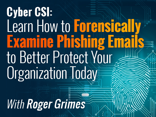 Cyber CSI: Learn How to Forensically Examine Phishing Emails