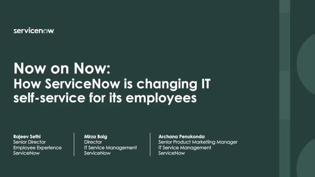 How ServiceNow is changing IT self-service for its employees