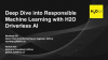 Deep Dive into Responsible Machine Learning with H2O Driverless AI