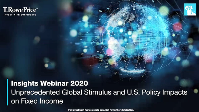 Unprecedented Global Stimulus and U.S. Policy Impacts on Fixed Income