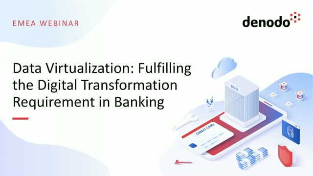 Data Virtualization-Fulfilling the Digital Transformation Requirement in Banking