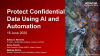 Protect Confidential Data Using Artificial Intelligence and Automation