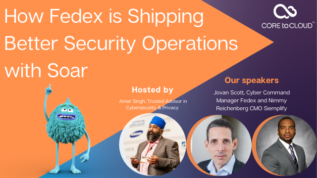 How Fedex is Shipping Better Securtiy Operations with Soar