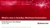 What's New in the upcoming release of AutoSys Workload Automation?