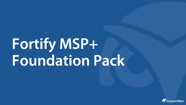 ConnectWise Fortify MSP+ Foundation Pack Demo