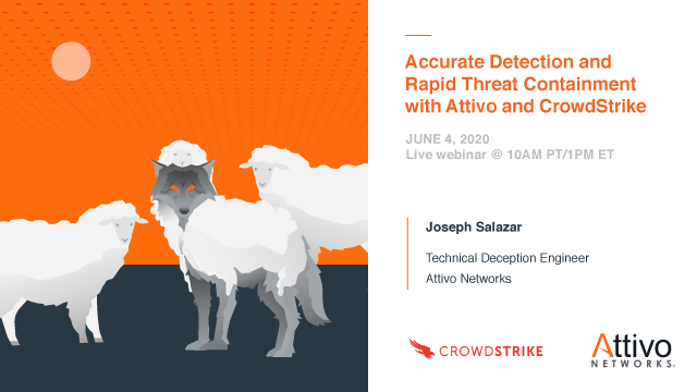 Accurate Detection & Rapid Threat Containment with Attivo Networks + CrowdStrike
