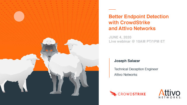 Better Endpoint Detection with CrowdStrike and Attivo Networks