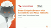Better Endpoint Defense with CrowdStrike and Attivo Networks