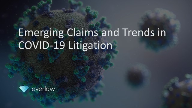 Emerging Claims and Trends in COVID-19 Litigation