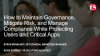 How to Maintain Governance, Mitigate Risk and Manage Compliance
