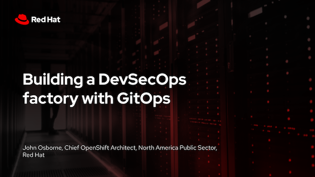 Building a DevSecOps factory with GitOps