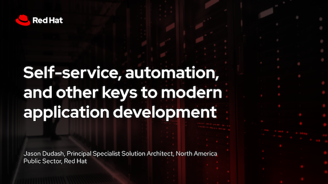 Self-service, automation, and other keys to modern application development