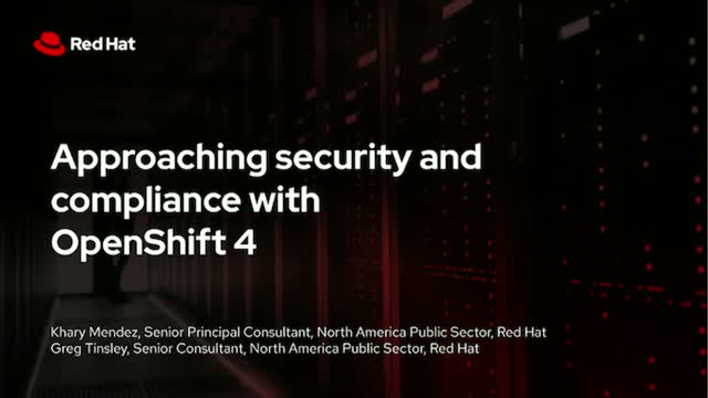 Approaching security and compliance with OpenShift 4