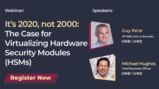 It's 2020, not 2000: The Case for Virtualizing Hardware Security Modules (HSMs)