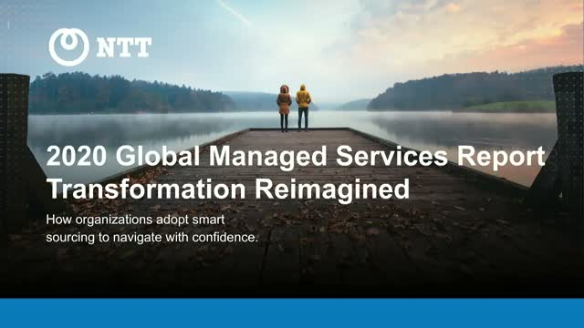 The 2020 Global Managed Services Report: Transformation reimagined