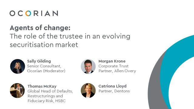 Agents of change: The role of the trustee in an evolving securitisation market