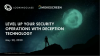 Level up your Security Operations with Deception Technology