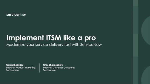 Implement ITSM Like a Pro—Modernize your service delivery fast with ServiceNow