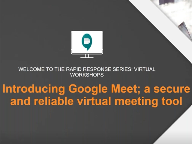 Introducing Google Meet: A Secure & Reliable Meeting Tool