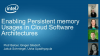 Enabling Persistent Memory Usages in Cloud Software Architectures
