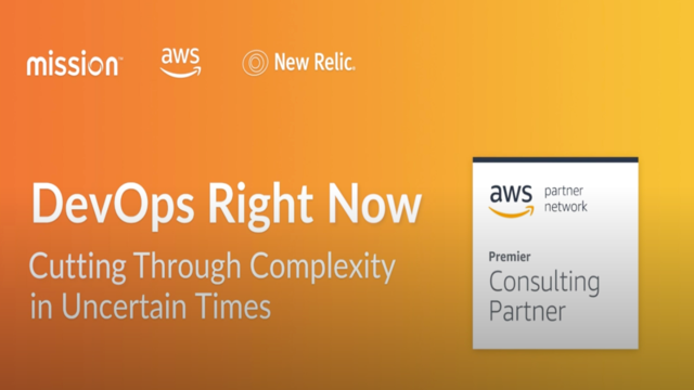 DevOps Right Now:  Cutting Through Complexity in Uncertain Times
