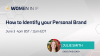 How to Identify your Personal Brand (part one)
