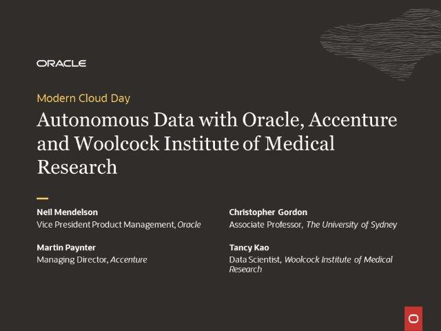 Autonomous Data w/ Oracle, Accenture and Woolcock Institute of Medical Research