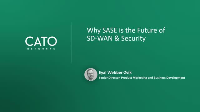 Why SASE is the Future of SD-WAN & Security