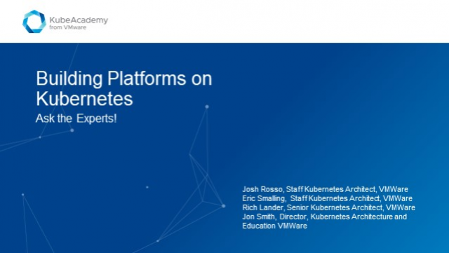 Building Platforms on Kubernetes - Ask the Experts