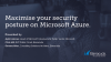 Maximise your security posture on Microsoft Azure