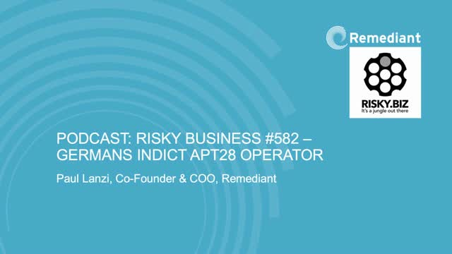 [Podcast] Risky Business #582 – Germans indict APT28 operator