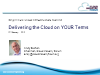 Delivering the Cloud on Your Terms