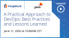 A practical approach to DevOps: Best practices and lessons learned