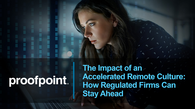 The Impact of an Accelerated Remote Culture: How Regulated Firms Can Stay Ahead